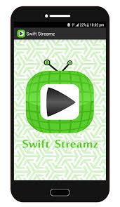 تنزيل سويفت ستريم Swift Streamz للأندرويد 2021