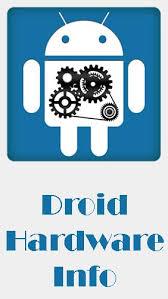 تحميل برنامج DROID HARDWARE Info APK للأندرويد